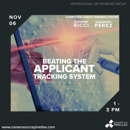 Applicant tracking system (ATS) CareerSource PInellas Professional Networking Group November 6